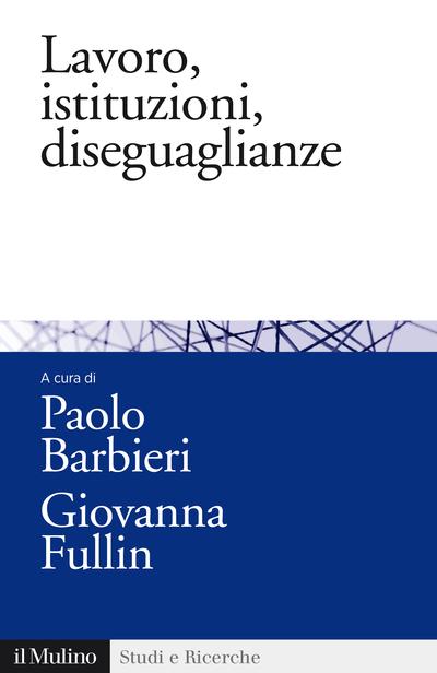 Cover Lavoro, istituzioni, diseguaglianze