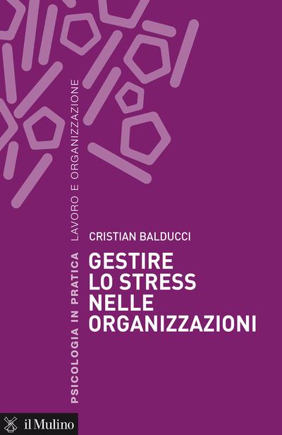Copertina Gestire lo stress nelle organizzazioni