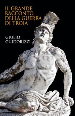 copertina Il grande racconto della guerra di Troia