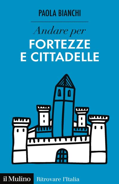 Copertina Andare per fortezze e cittadelle