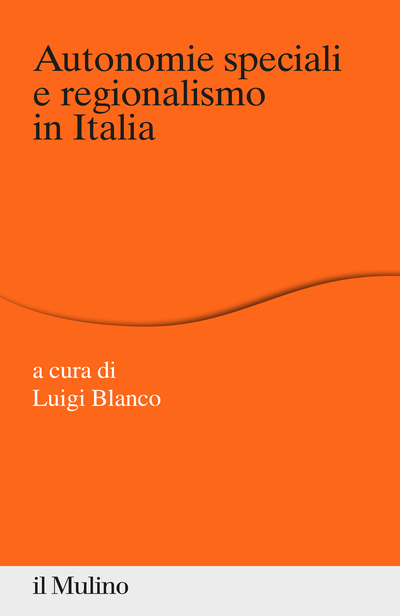 Cover Autonomie speciali e regionalismo in Italia
